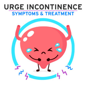 Urge Incontinence: Symptoms and Treatment